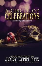 A Circle of Celebrations by Jody Lynn Nye