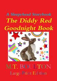 The Diddy Red Goodnight Book Large Print Edition by M.T. Boulton
