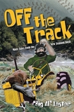 Off the Track: More Tales From the New Zealand Bush by Big Al Lester