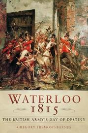 Waterloo 1815 by Gregory Fremont-Barnes