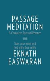 Passage Meditation - A Complete Spiritual Practice by Eknath Easwaran