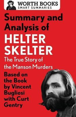 Summary and Analysis of Helter Skelter: The True Story of the Manson Murders by Worth Books image