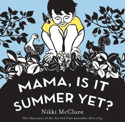 Mama, Is It Summer Yet? by Nikki McClure image