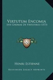 Virtutum Encomia: Sive Gnomae de Virtutibus (1573) by Henri Estienne