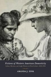 Fictions of Western American Domesticity by Amanda J. Zink