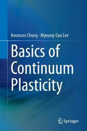 Basics of Continuum Plasticity by Kwansoo Chung