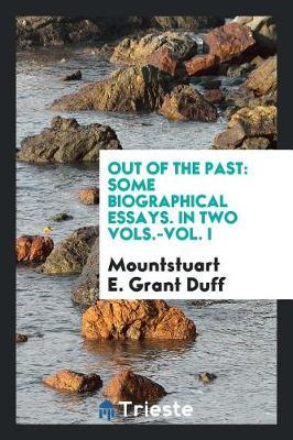 Out of the Past by Mountstuart E Grant Duff