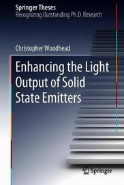 Enhancing the Light Output of Solid State Emitters by Christopher Woodhead