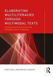 Elaborating Multiliteracies through Multimodal Texts by Geoff Bull