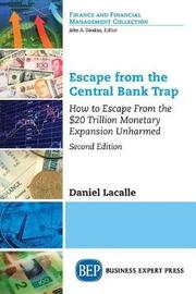 Escape from the Central Bank Trap, Second Edition by Daniel Lacalle