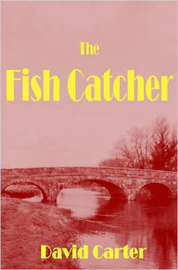 The Fish Catcher by David Carter