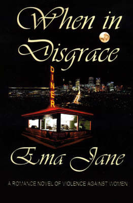 When in Disgrace. A Romance Novel of Violence Against Women by Ema Jane image