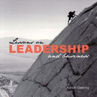 Lessons on Leadership and Business by Adrian Geering
