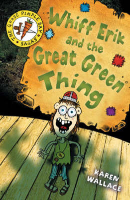Whiff Eric and the Great Green Thing: Bk. 2 by Karen Wallace