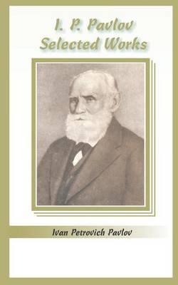 I.P. Pavlov by Ivan Petrovich Pavlov