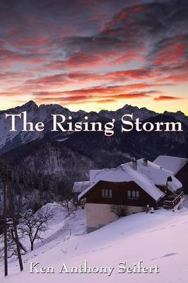 The Rising Storm by Ken Anthony Seifert