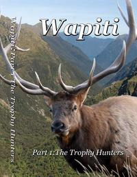 Wapiti Part 1: The Trophy Hunters on DVD