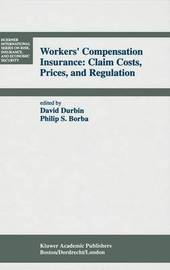 Workers' Compensation Insurance: Claim Costs, Prices, and Regulation