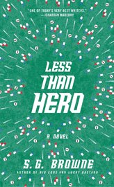 Less Than Hero by S G Browne