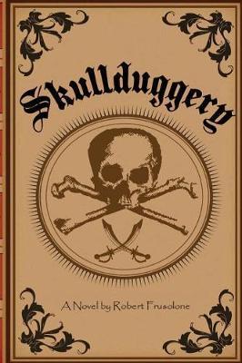 Skullduggery by Robert Frusolone