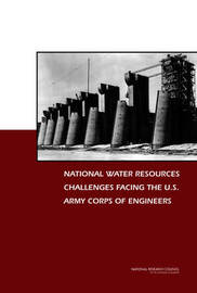 National Water Resources Challenges Facing the U.S. Army Corps of Engineers by Committee on U.S. Army Corps of Engineers Water Resources Science, Engineering, and Planning