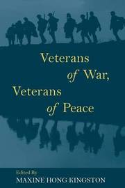 Veterans of War, Veterans of Peace by Maxine Hong Kingston