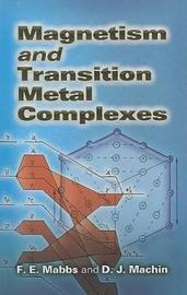Magnetism and Transition Metal Complexes by F.E. Mabbs