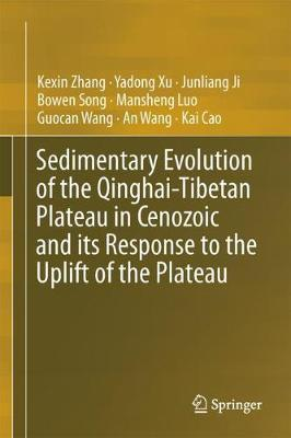 Sedimentary Evolution of the Qinghai-Tibetan Plateau in Cenozoic and its Response to the Uplift of the Plateau by Kexin Zhang