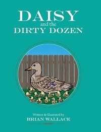 Daisy and the Dirty Dozen by Brian Wallace image