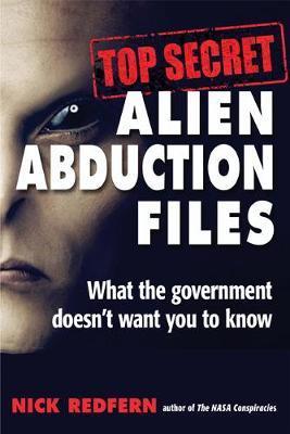 Top Secret Alien Abduction Files by Nick Redfern