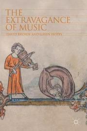 The Extravagance of Music by David Brown