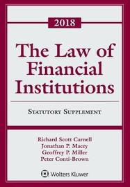 The Law of Financial Institutions by Richard Scott Carnell