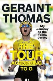 The Tour According to G by Geraint Thomas