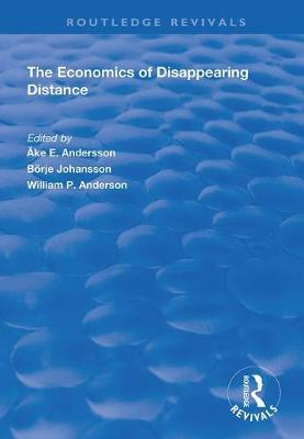 The Economics of Disappearing Distance by Boerje Johansson