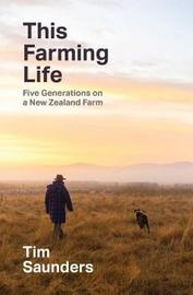 This Farming Life by Tim Saunders