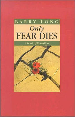 Only Fear Dies by Barry Long image