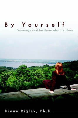 By Yourself by Ph. D., Diane Rigley