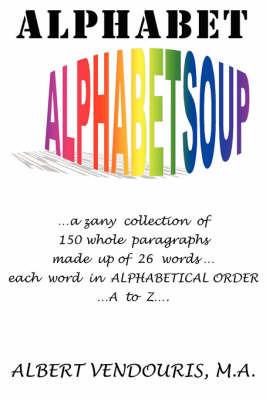 Alphabet Alphabet Soup by Albert Vendouris