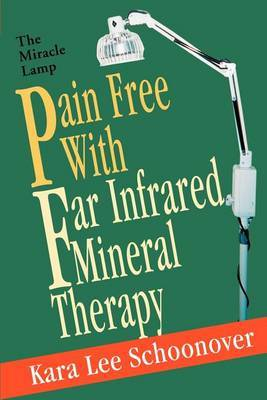 Pain Free with Far Infrared Mineral Therapy by Kara Lee Schoonover