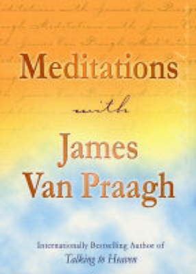 Meditations with James Van Praagh by James Van Praagh