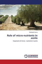 Role of Micro-Nutrients in Aonla by Verma Shashank