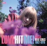 Love Hit Me! – Decca Beat Girls 1962-1970 by Various Artists