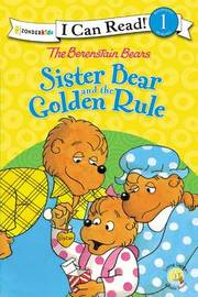 The Berenstain Bears Sister Bear and the Golden Rule by Stan Berenstain image