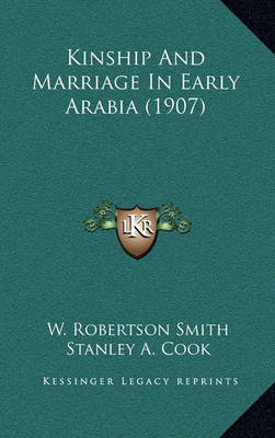 Kinship and Marriage in Early Arabia (1907) by W Robertson Smith