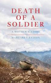 Death of a Soldier by Margaret Evison