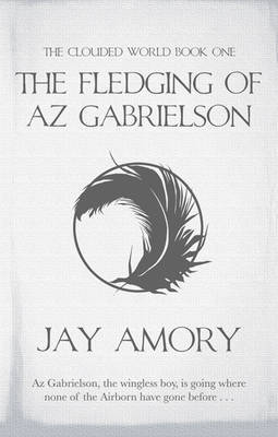 The Fledging of Az Gabrielson by J.Linden Amory