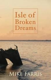 Isle of Broken Dreams by Mike Farris image