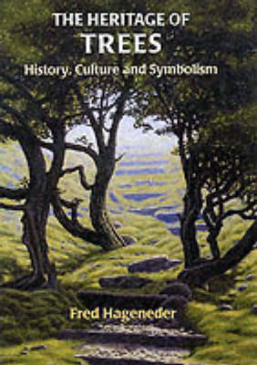 The Heritage of Trees by Fred Hageneder