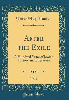 After the Exile, Vol. 2 by Peter Hay Hunter