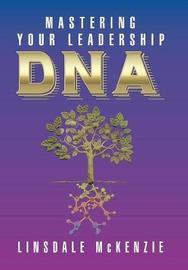 Mastering Your Leadership DNA by Linsdale McKenzie image